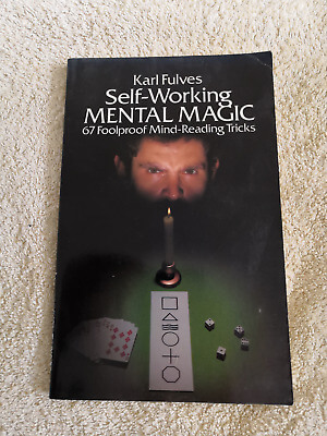 Self-Working Mental Magic: Sixty-seven Foolproof Mind Reading Tricks